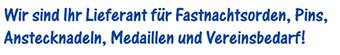 Lieferant für Fastnachtsorden, Pins, Anstecknadeln, Medallien und Vereinsbedarf